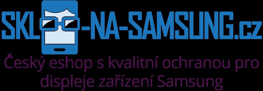 Tvrzená skla a fólie pro Samsung? WWW.SKLO-NA-SAMSUNG.CZ